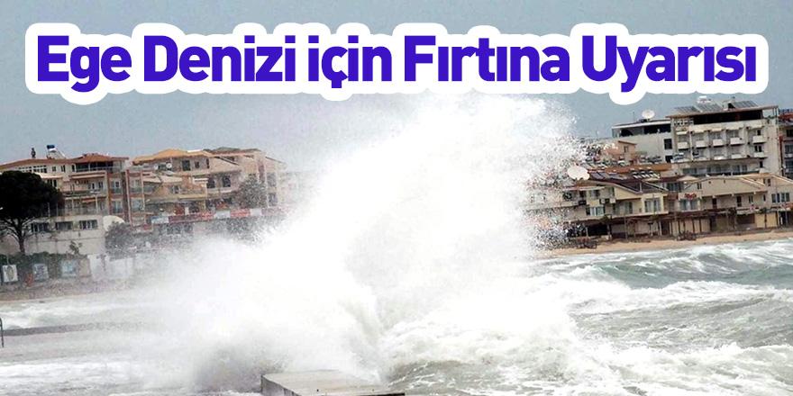 Ege Denizi İçin Fırtına Uyarısı