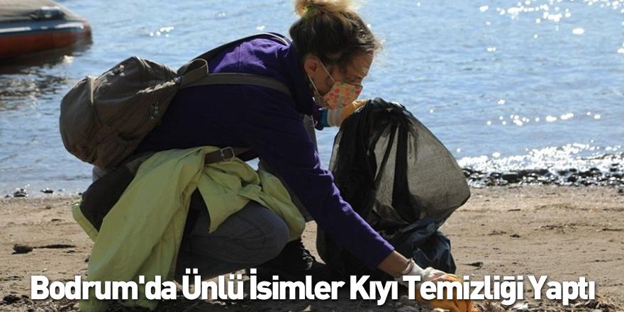 Bodrum'da Ünlü İsimler Kıyı Temizliği Yaptı