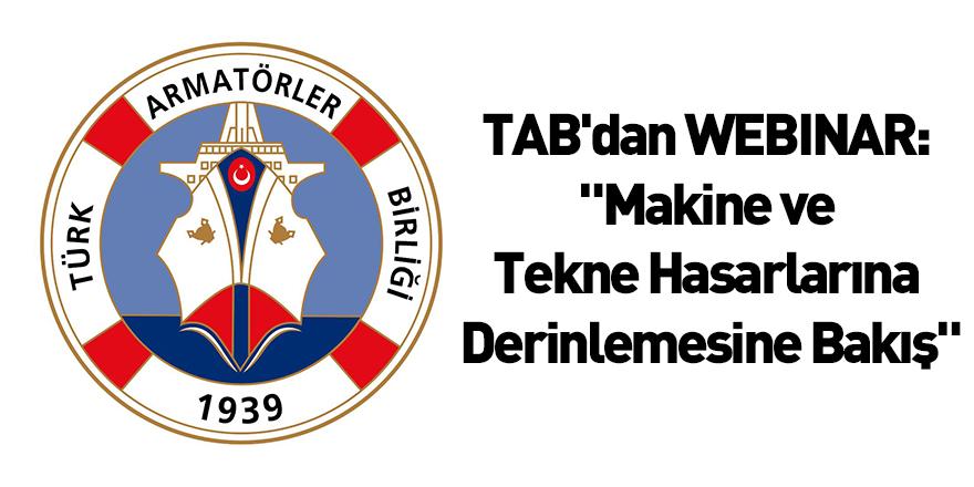 """TAB'dan WEBINAR: """"Makine ve Tekne Hasarlarına Derinlemesine Bakış"""""""