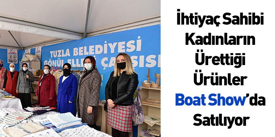 İhtiyaç Sahibi Kadınların Ürettiği Ürünler Boat Show'da Satılıyor
