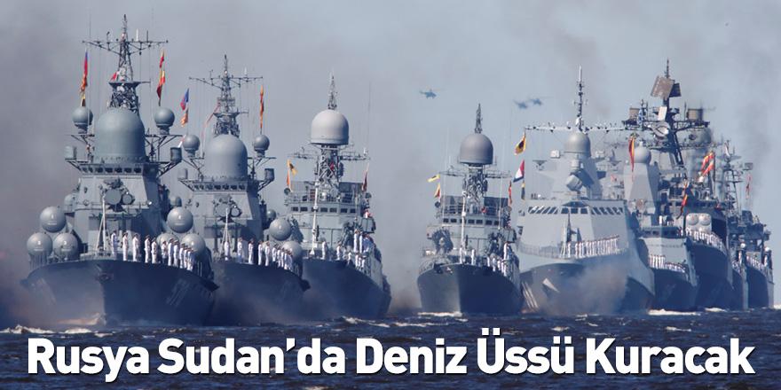 Rusya Sudan'da Deniz Üssü Kuracak