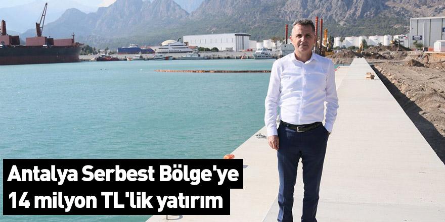 Antalya Serbest Bölge'ye 14 milyon TL'lik yatırım