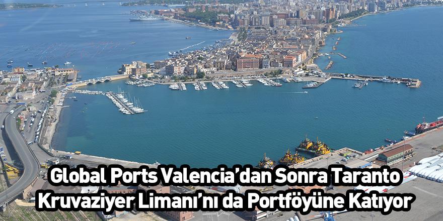 Global Ports Valencia'dan Sonra Taranto Kruvaziyer Limanı'nı da Portföyüne Katıyor
