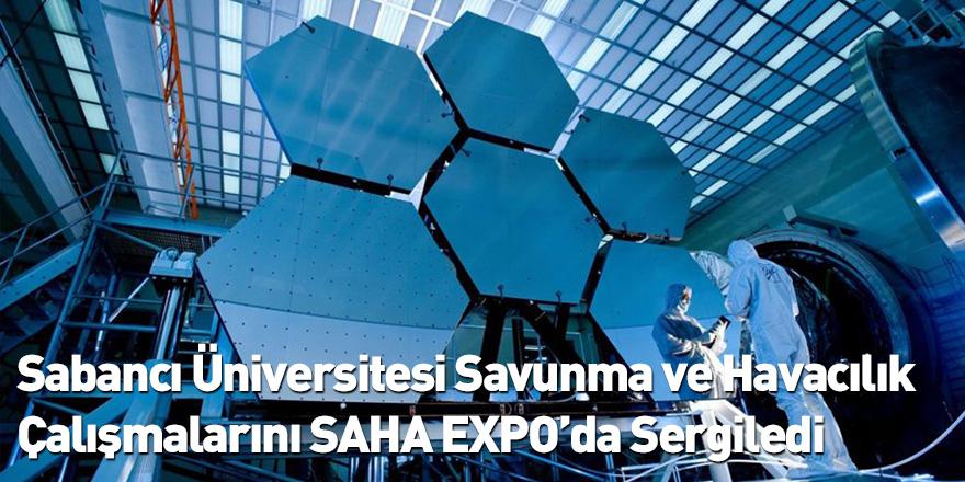 Sabancı Üniversitesi Savunma ve Havacılık Çalışmalarını SAHA EXPO'da Sergiledi