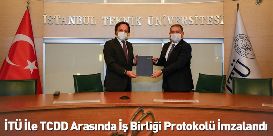İTÜ İle TCDD Arasında İş Birliği Protokolü İmzalandı