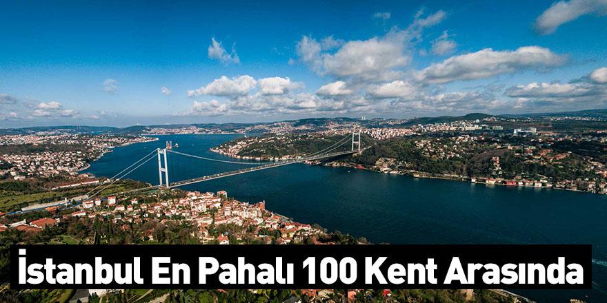 İstanbul En Pahalı 100 Kent Arasında
