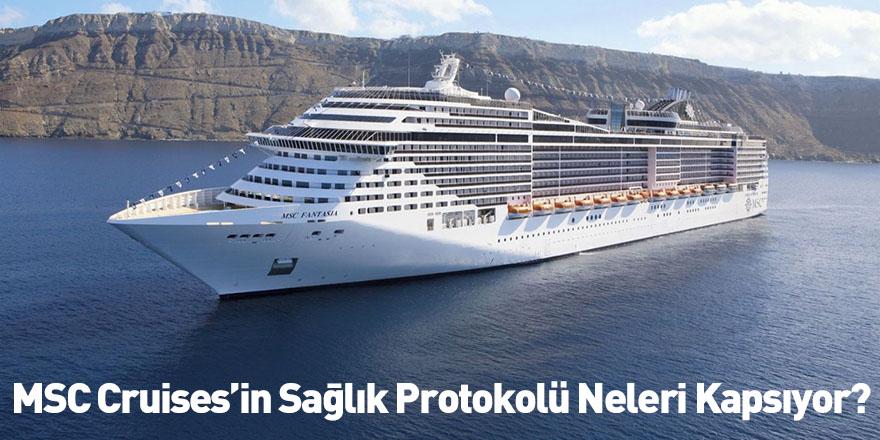 MSC Cruises'in Sağlık Protokolü Neleri Kapsıyor?