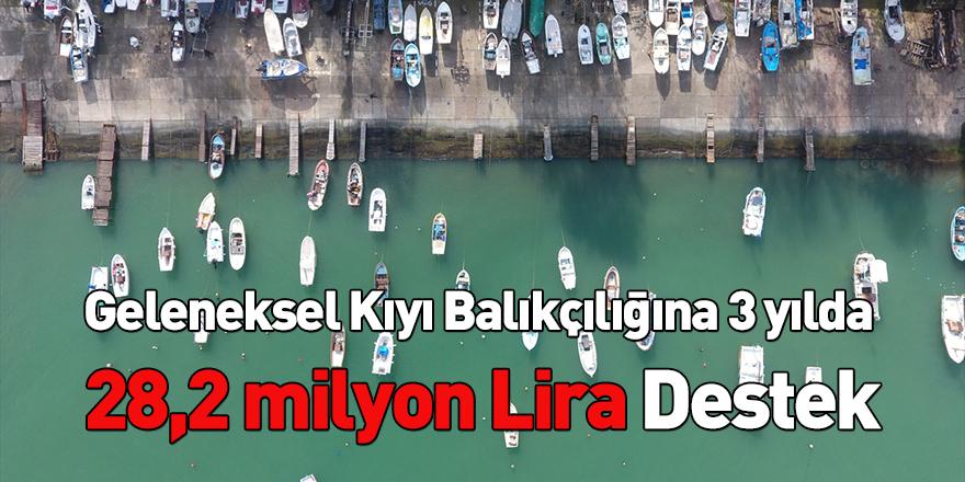 Geleneksel Kıyı Balıkçılığına 3 yılda 28,2 milyon Lira Destek