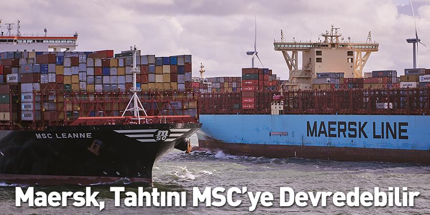 Maersk, Tahtını MSC'ye Devredebilir