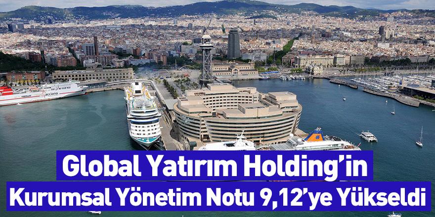Global Yatırım Holding'in Kurumsal Yönetim Notu 9,12'ye Yükseldi
