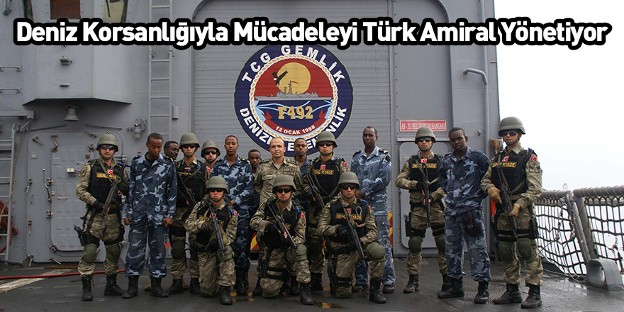 Deniz Korsanlığıyla Mücadeleyi Türk Amiral Yönetiyor