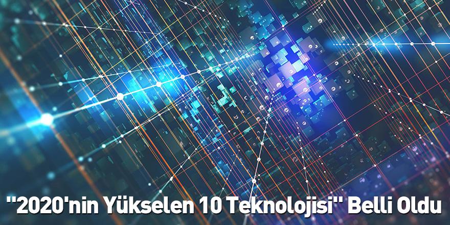 """""""2020'nin Yükselen 10 Teknolojisi"""" Belli Oldu"""