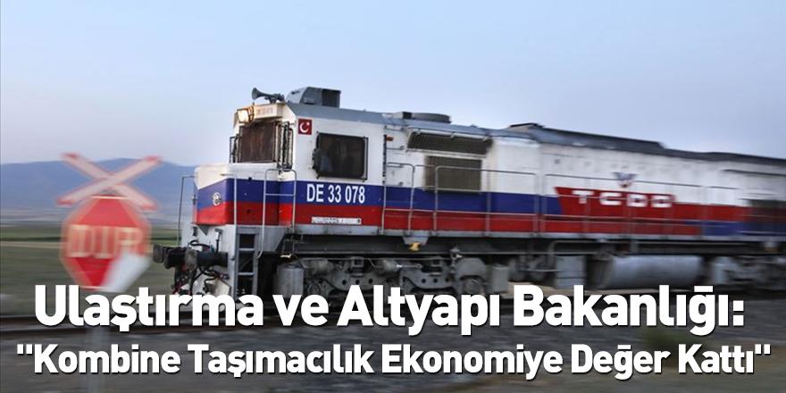 """Ulaştırma ve Altyapı Bakanlığı: """"Kombine Taşımacılık Ekonomiye Değer Kattı"""""""
