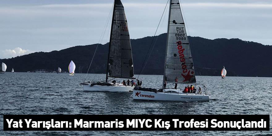 Yat Yarışları: Marmaris MIYC Kış Trofesi Sonuçlandı