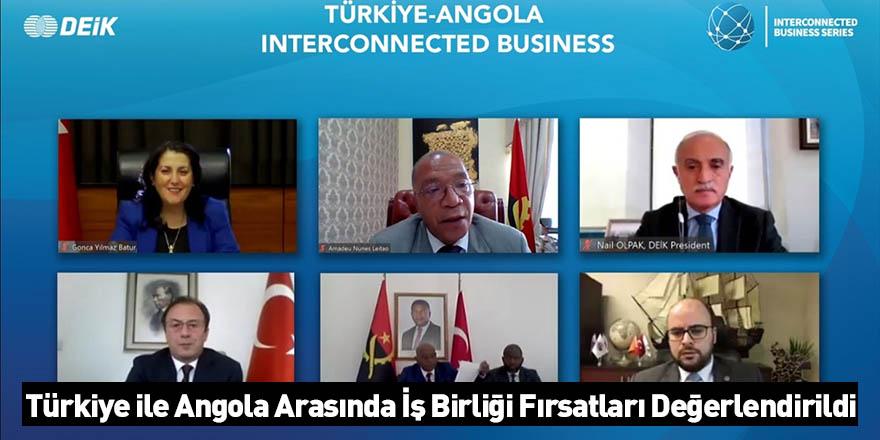 Türkiye ile Angola Arasında İş Birliği Fırsatları Değerlendirildi