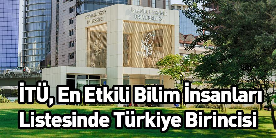 İTÜ, En Etkili Bilim İnsanları Listesinde Türkiye Birincisi