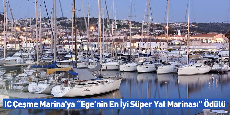 """IC Çeşme Marina'ya """"Ege'nin En İyi Süper Yat Marinası"""" Ödülü"""