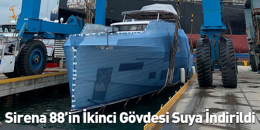 Sirena 88'in İkinci Gövdesi Suya İndirildi