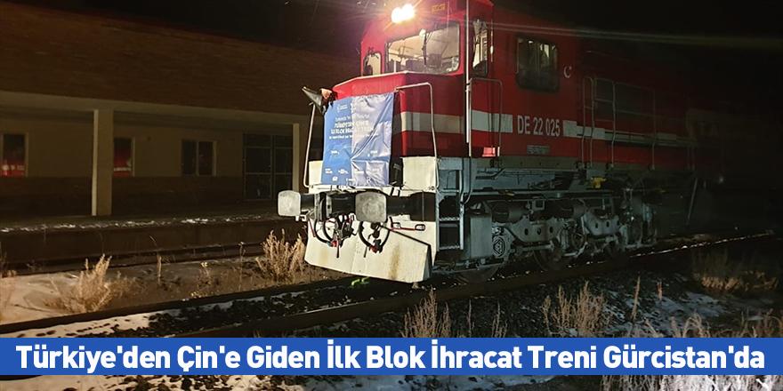 Türkiye'den Çin'e Giden İlk Blok İhracat Treni Gürcistan'da