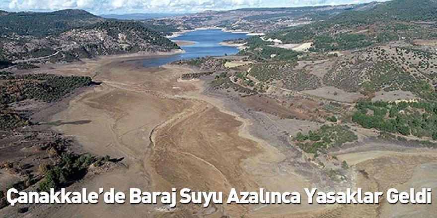 Çanakkale'de Baraj Suyu Azalınca Yasaklar Geldi