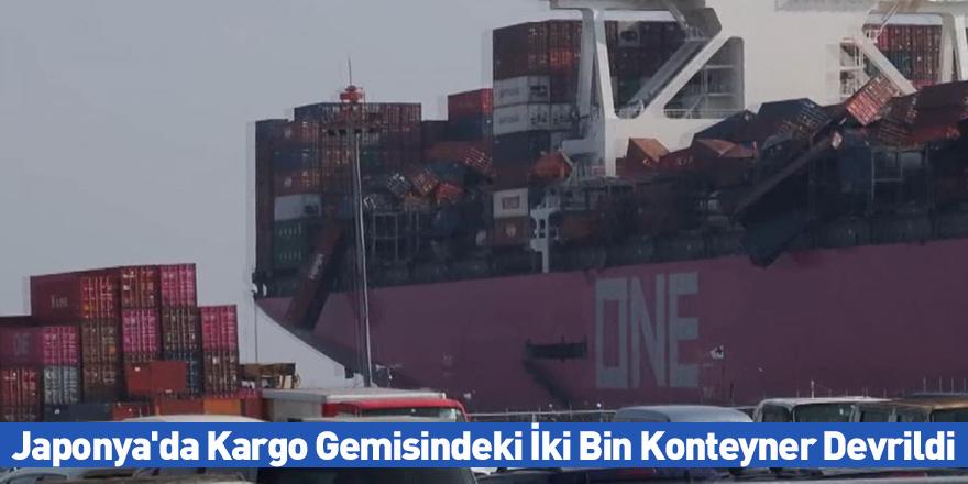 Japonya'da Kargo Gemisindeki İki Bin Konteyner Devrildi