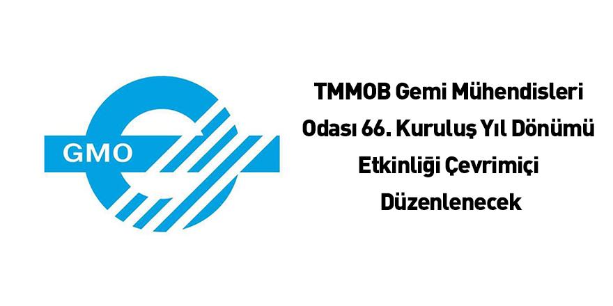 TMMOB Gemi Mühendisleri Odası 66. Kuruluş Yıl Dönümü Etkinliği Çevrimiçi Düzenlenecek