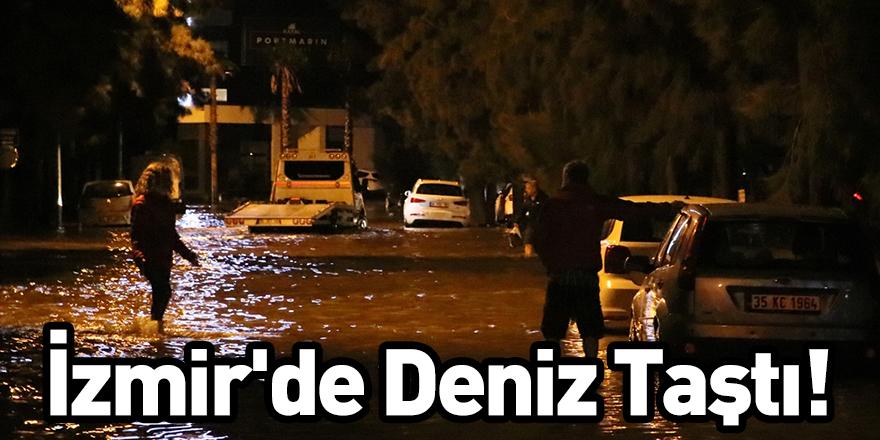 İzmir'de Deniz Taştı!