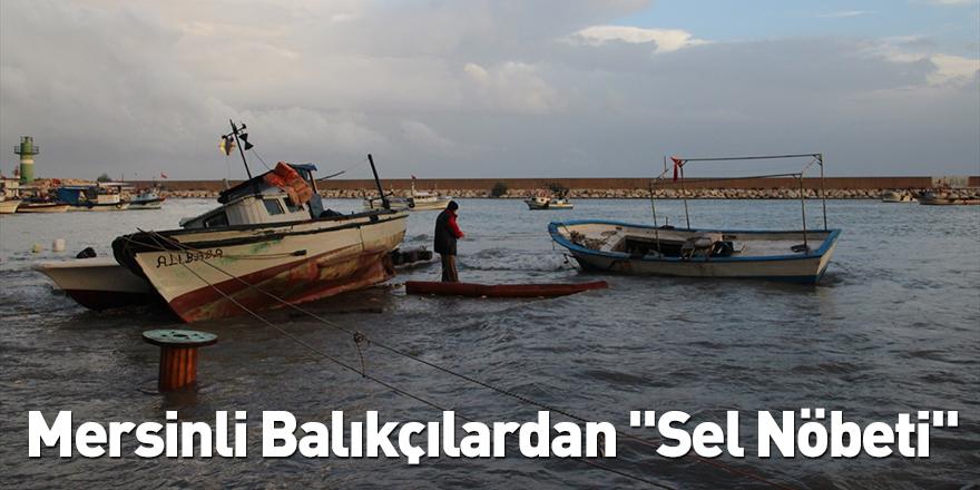 """Mersinli Balıkçılardan """"Sel Nöbeti"""""""