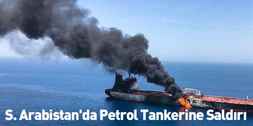S. Arabistan'da Petrol Tankerine Saldırı