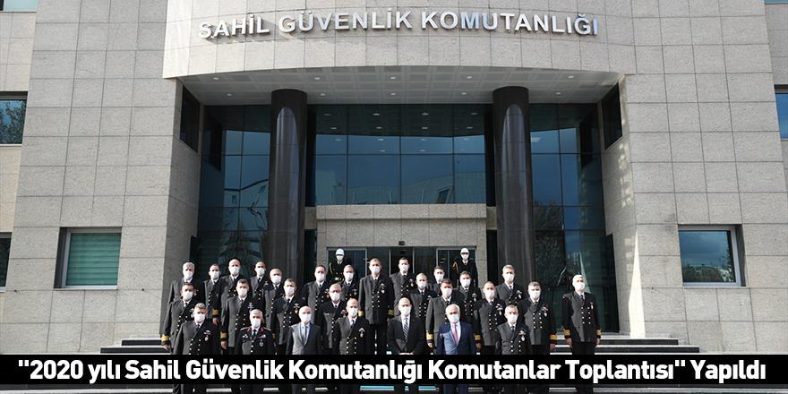"""""""2020 yılı Sahil Güvenlik Komutanlığı Komutanlar Toplantısı"""" Yapıldı"""