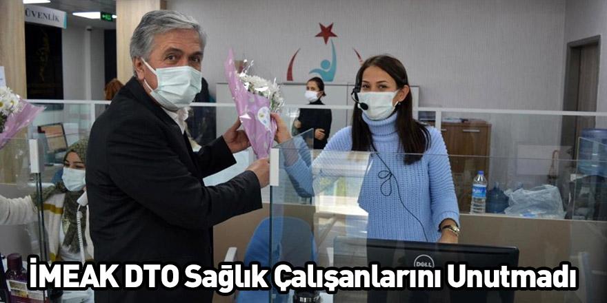 İMEAK DTO Sağlık Çalışanlarını Unutmadı
