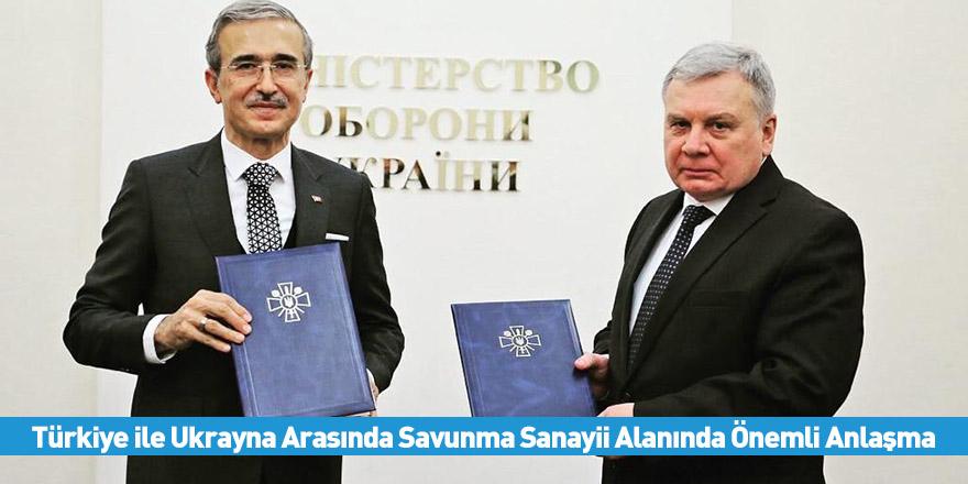 Türkiye ile Ukrayna Arasında Savunma Sanayii Alanında Önemli Anlaşma