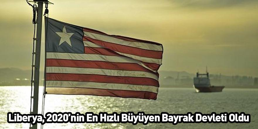 Liberya, 2020'nin En Hızlı Büyüyen Bayrak Devleti Oldu