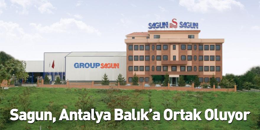 Sagun, Antalya Balık'a Ortak Oluyor
