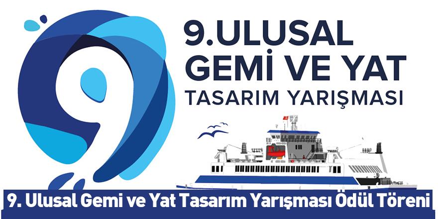 9. Ulusal Gemi ve Yat Tasarım Yarışması Ödül Töreni