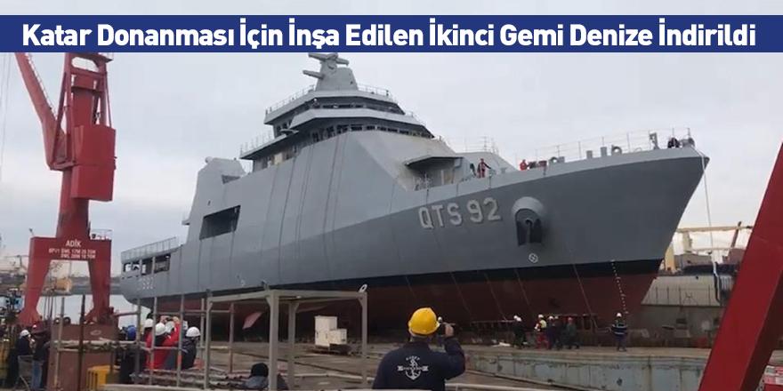 Katar Donanması İçin İnşa Edilen İkinci Gemi Denize İndirildi