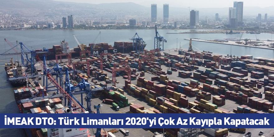 İMEAK DTO: Türk Limanları 2020'yi Çok Az Kayıpla Kapatacak