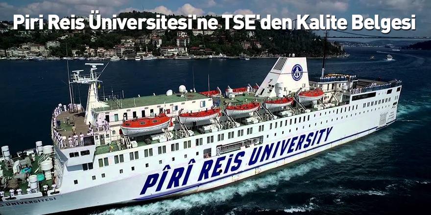 Piri Reis Üniversitesi'ne TSE'den Kalite Belgesi