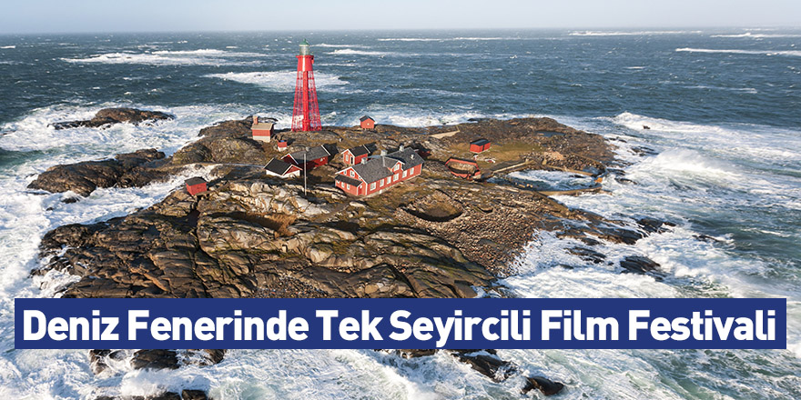 Deniz Fenerinde Tek Seyircili Film Festivali