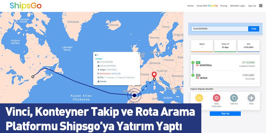 Vinci, Konteyner Takip ve Rota Arama Platformu Shipsgo'ya Yatırım Yaptı