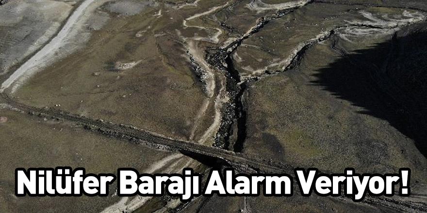Nilüfer Barajı Alarm Veriyor!
