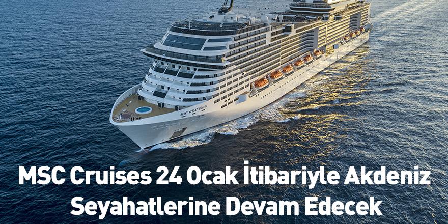 MSC Cruises 24 Ocak İtibariyle Akdeniz Seyahatlerine Devam Edecek