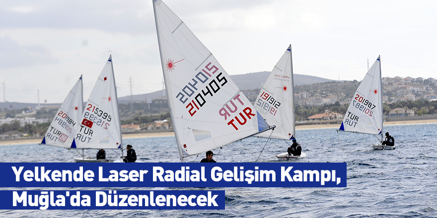 Yelkende Laser Radial Gelişim Kampı, Muğla'da Düzenlenecek