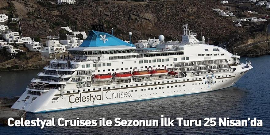 Celestyal Cruises ile Sezonun İlk Turu 25 Nisan'da