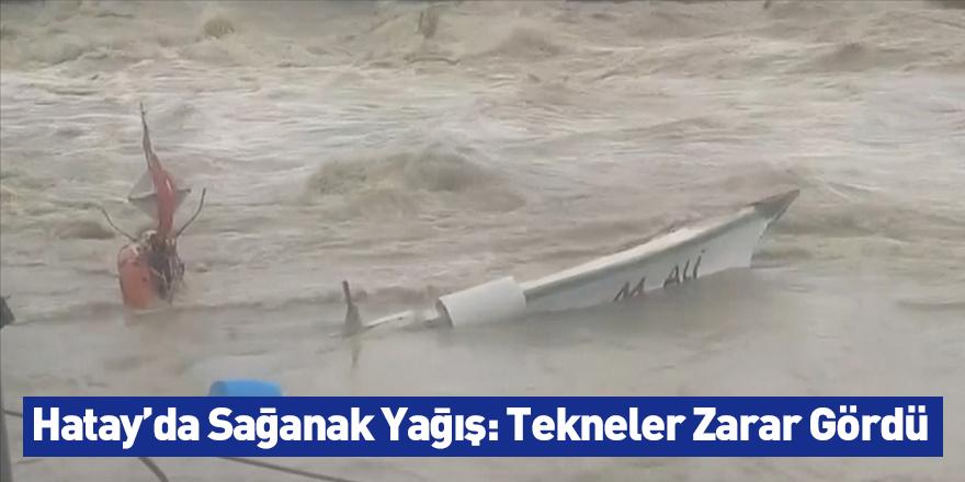 Hatay'da Sağanak Yağış: Tekneler Zarar Gördü