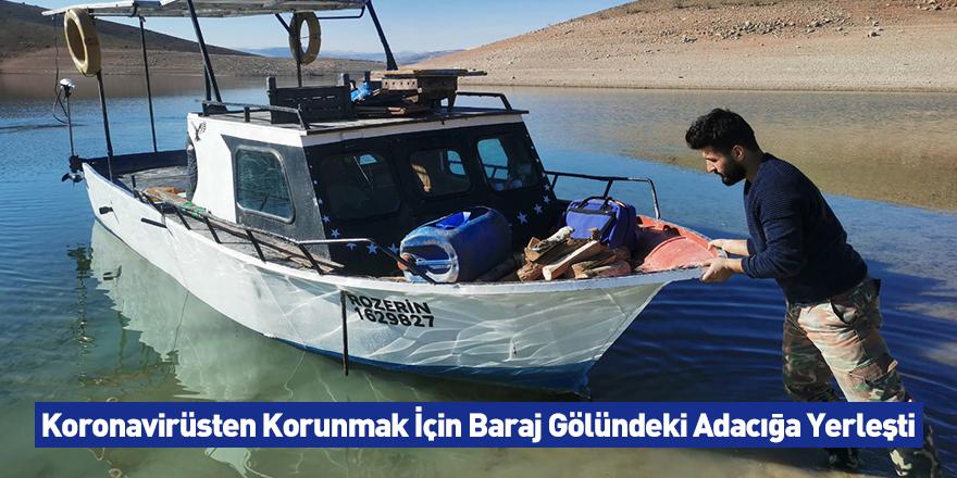 Koronavirüsten Korunmak İçin Baraj Gölündeki Adacığa Yerleşti