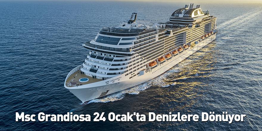 Msc Grandiosa 24 Ocak'ta Denizlere Dönüyor