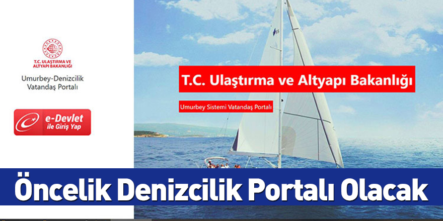 Öncelik Denizcilik Portalı Olacak