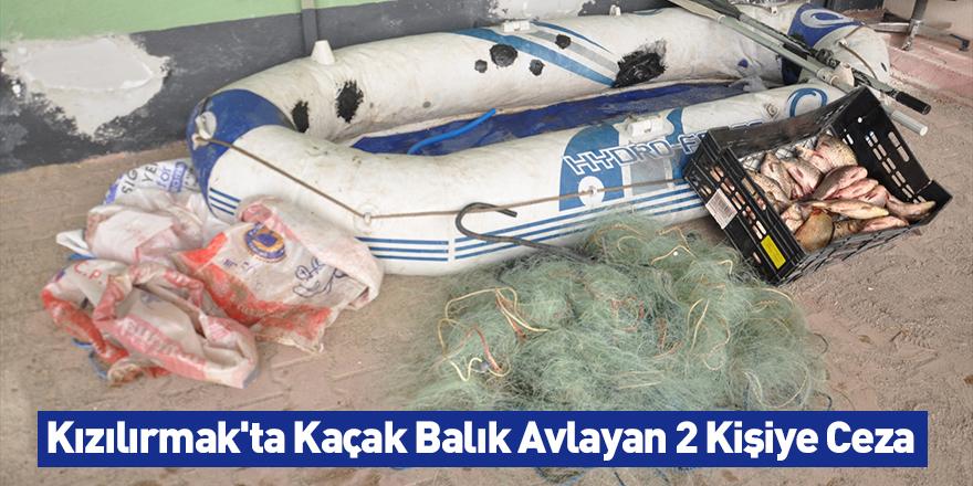 Kızılırmak'ta Kaçak Balık Avlayan 2 Kişiye Ceza