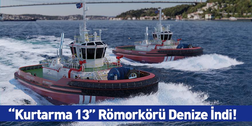 """""""Kurtarma 13"""" Römorkörü Denize İndi!"""